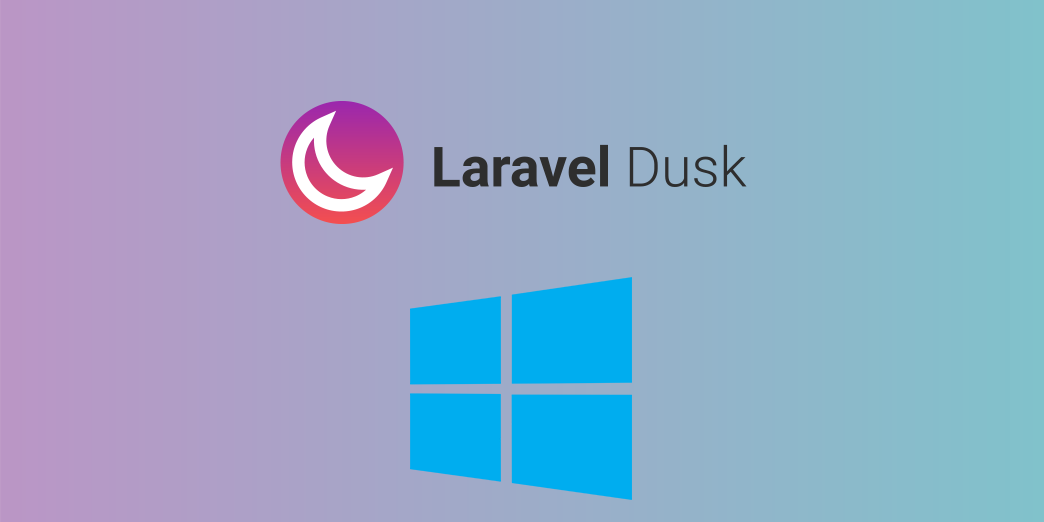 How to use Laravel Dusk with Homestead on a Windows machine