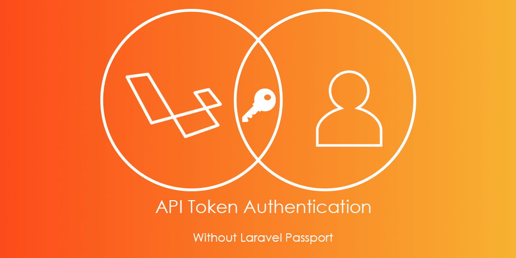 Super Easy Way to Authenticate an API User in Your Laravel Application Without Using Laravel Passport