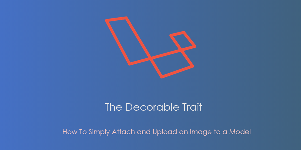 The Decorable Trait or How To Simply Attach and Upload an Image to a Model